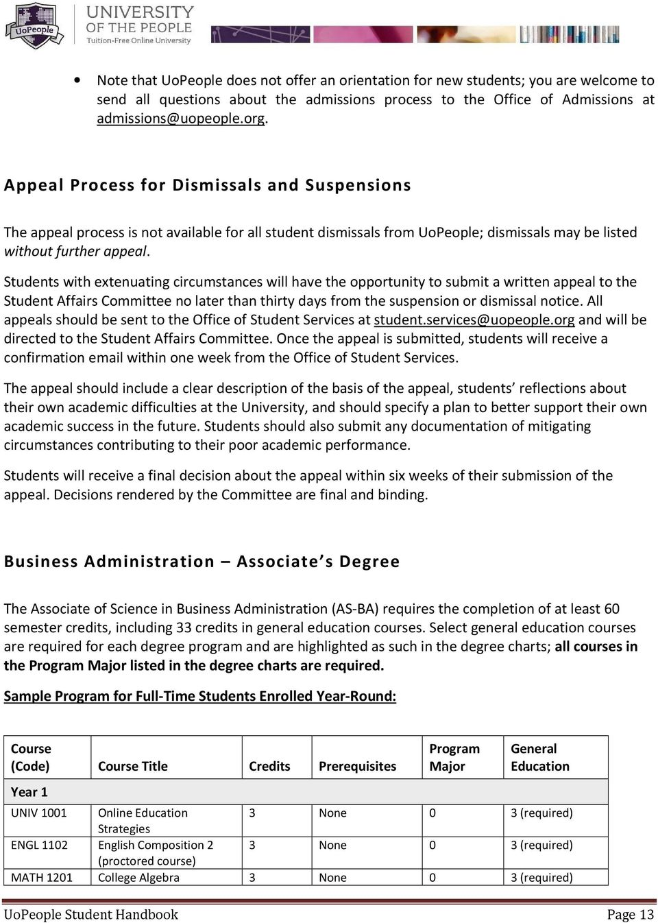 Students with extenuating circumstances will have the opportunity to submit a written appeal to the Student Affairs Committee no later than thirty days from the suspension or dismissal notice.
