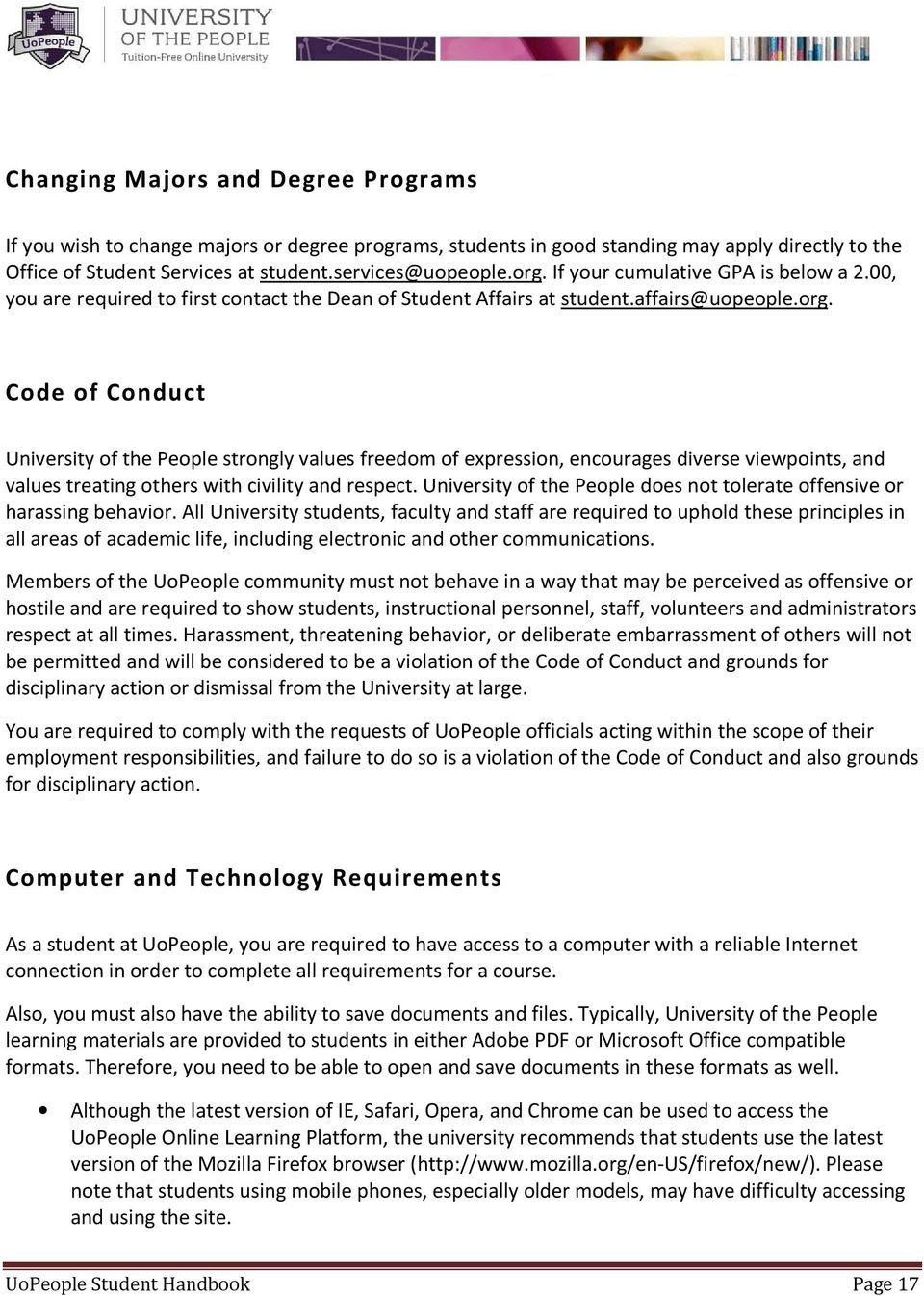 Code of Conduct University of the People strongly values freedom of expression, encourages diverse viewpoints, and values treating others with civility and respect.