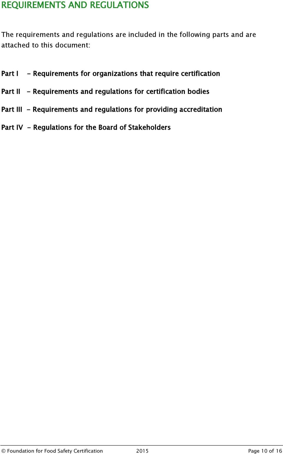 Requirements and regulations for certification bodies Part III - Requirements and regulations for providing