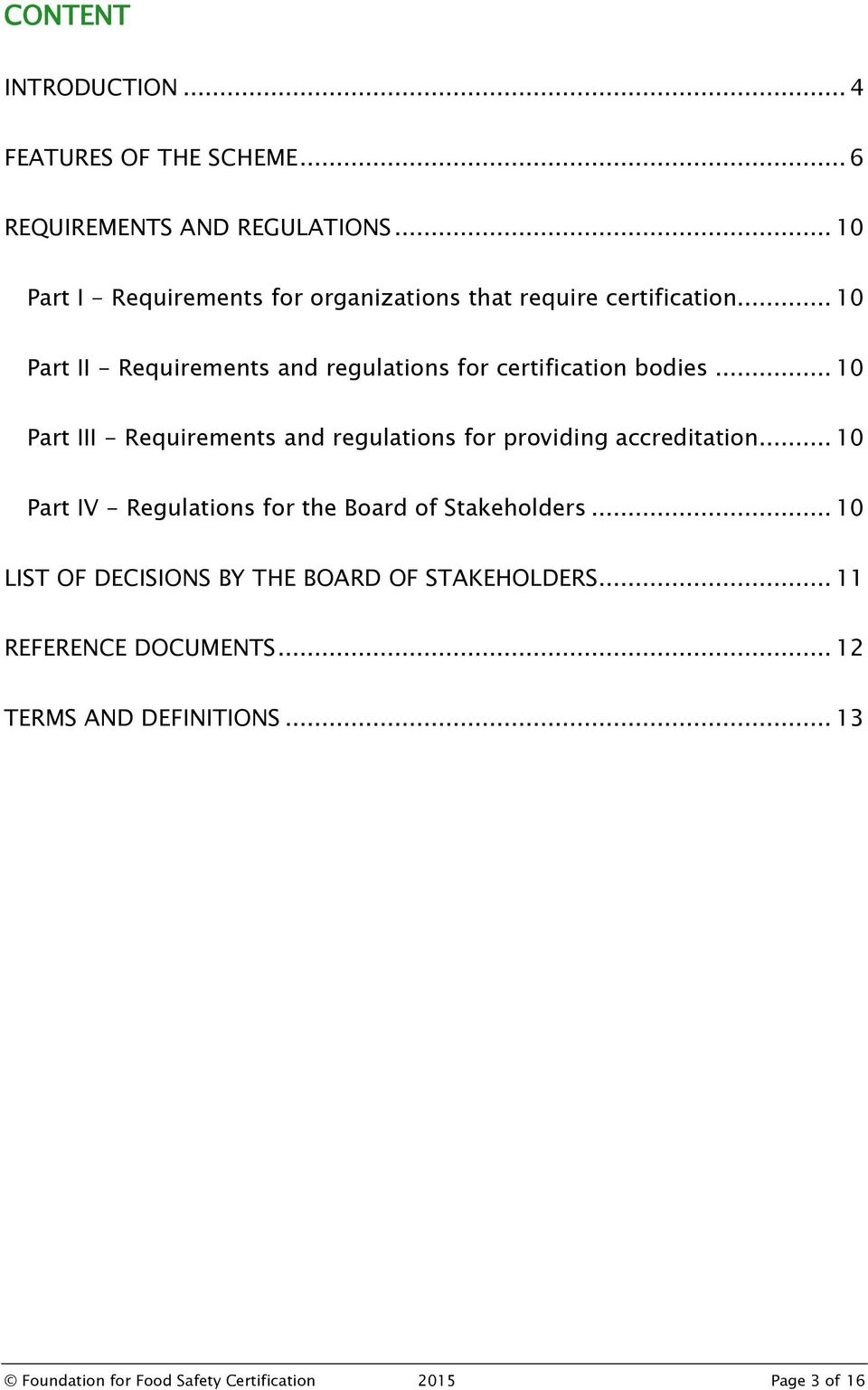 .. 10 Part II - Requirements and regulations for certification bodies.