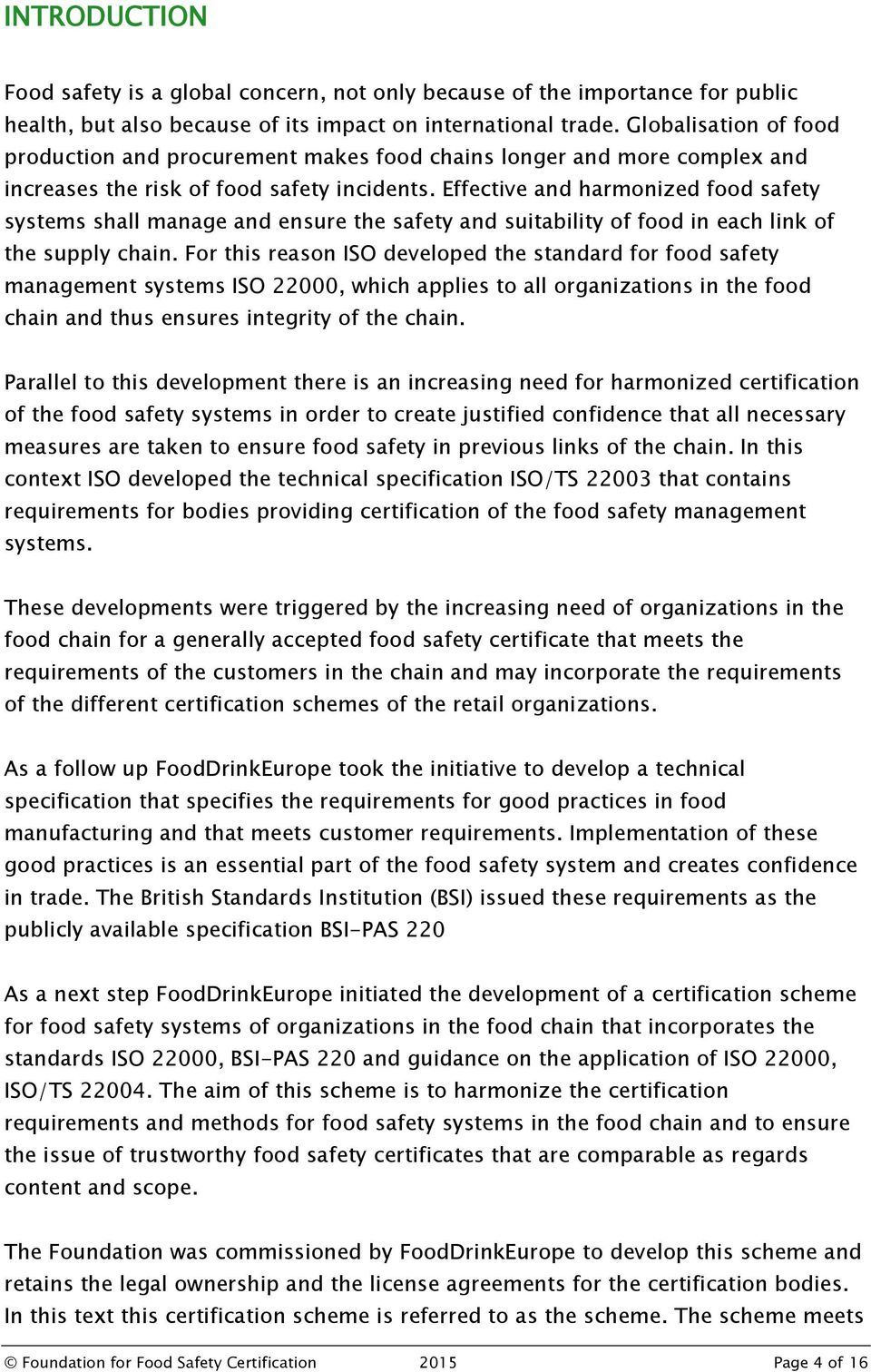 Effective and harmonized food safety systems shall manage and ensure the safety and suitability of food in each link of the supply chain.