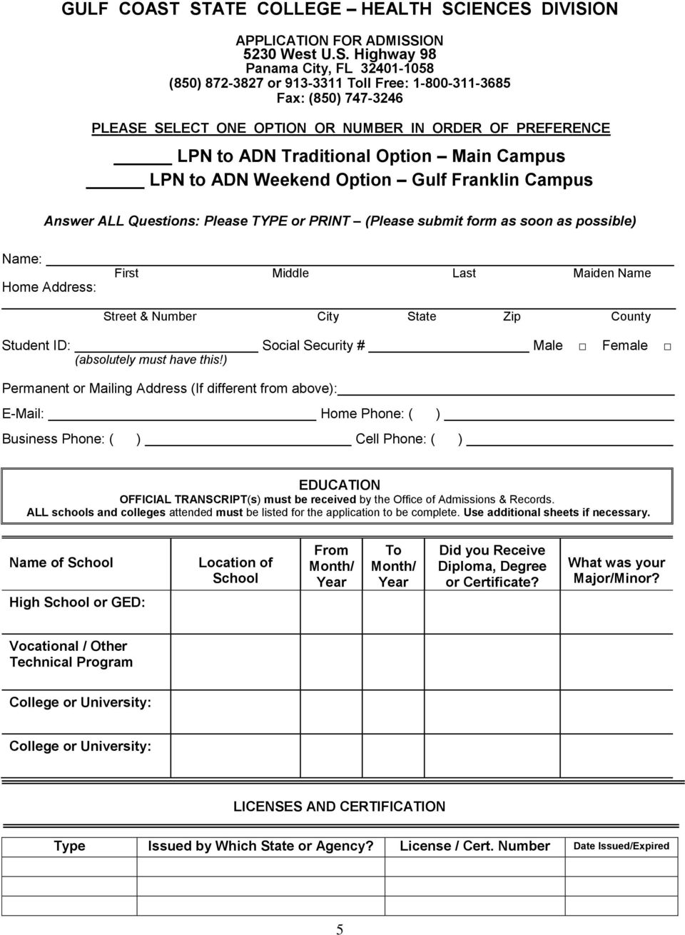SELECT ONE OPTION OR NUMBER IN ORDER OF PREFERENCE LPN to ADN Traditional Option Main Campus LPN to ADN Weekend Option Gulf Franklin Campus Answer ALL Questions: Please TYPE or PRINT (Please submit