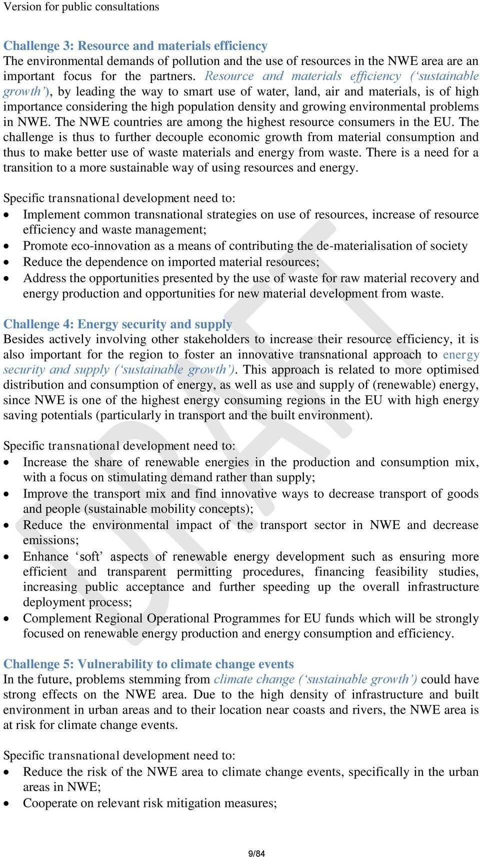 environmental problems in NWE. The NWE countries are among the highest resource consumers in the EU.
