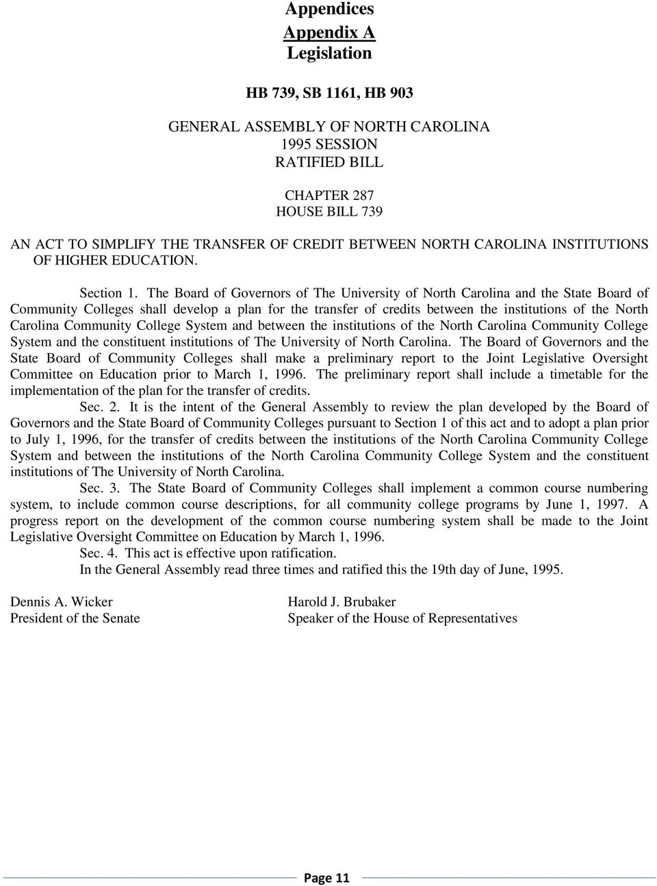 The Board of Governors of The University of North Carolina and the State Board of Community Colleges shall develop a plan for the transfer of credits between the institutions of the North Carolina