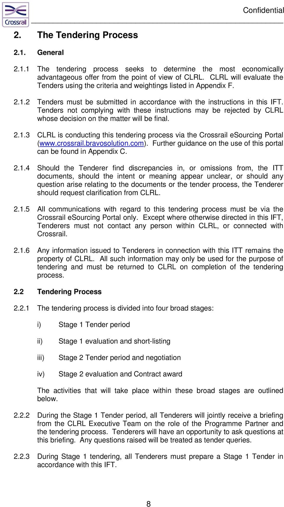 Tenders not complying with these instructions may be rejected by CLRL whose decision on the matter will be final. 2.1.