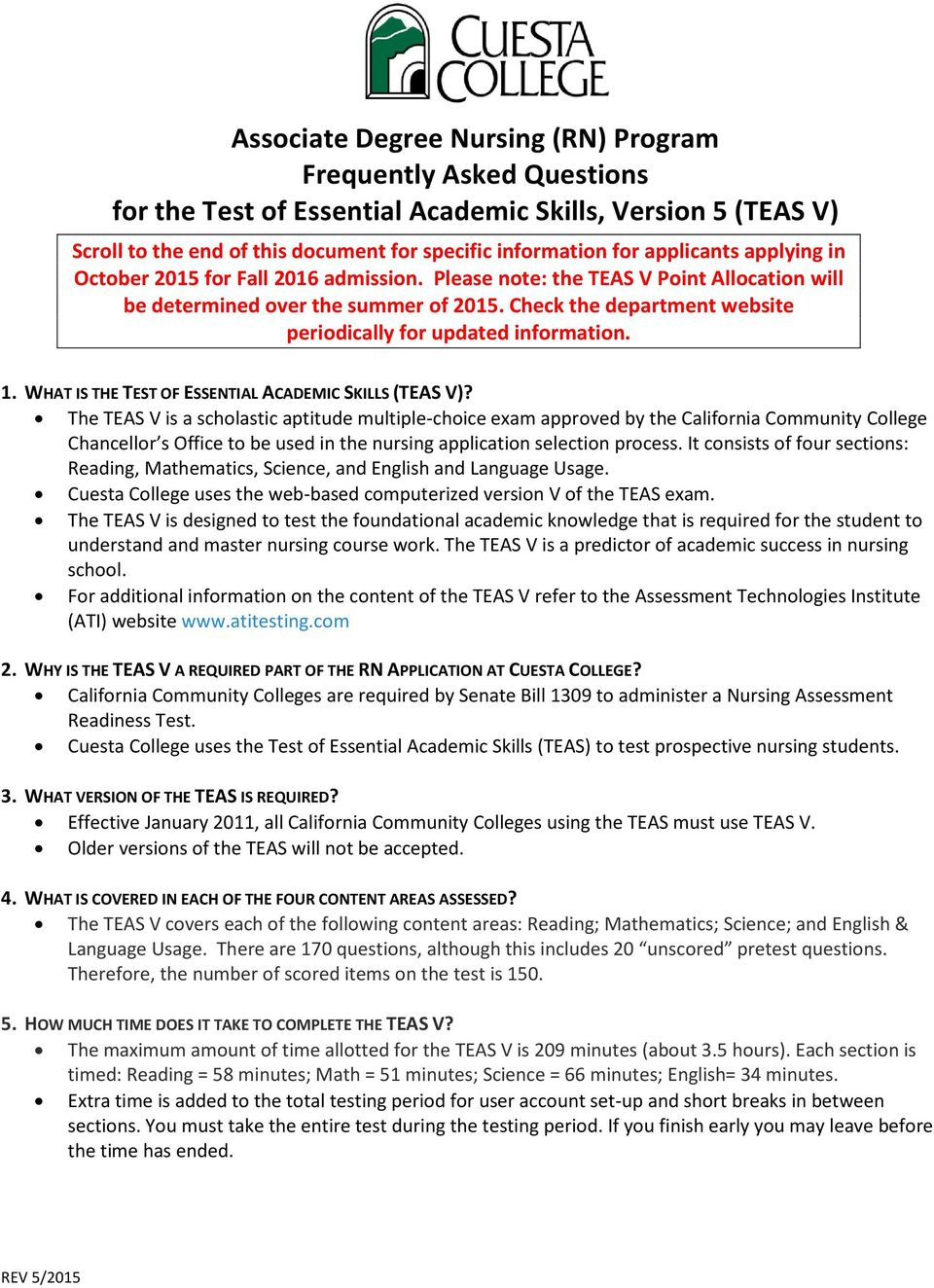 Check the department website periodically for updated information. 1. WHAT IS THE TEST OF ESSENTIAL ACADEMIC SKILLS (TEAS V)?