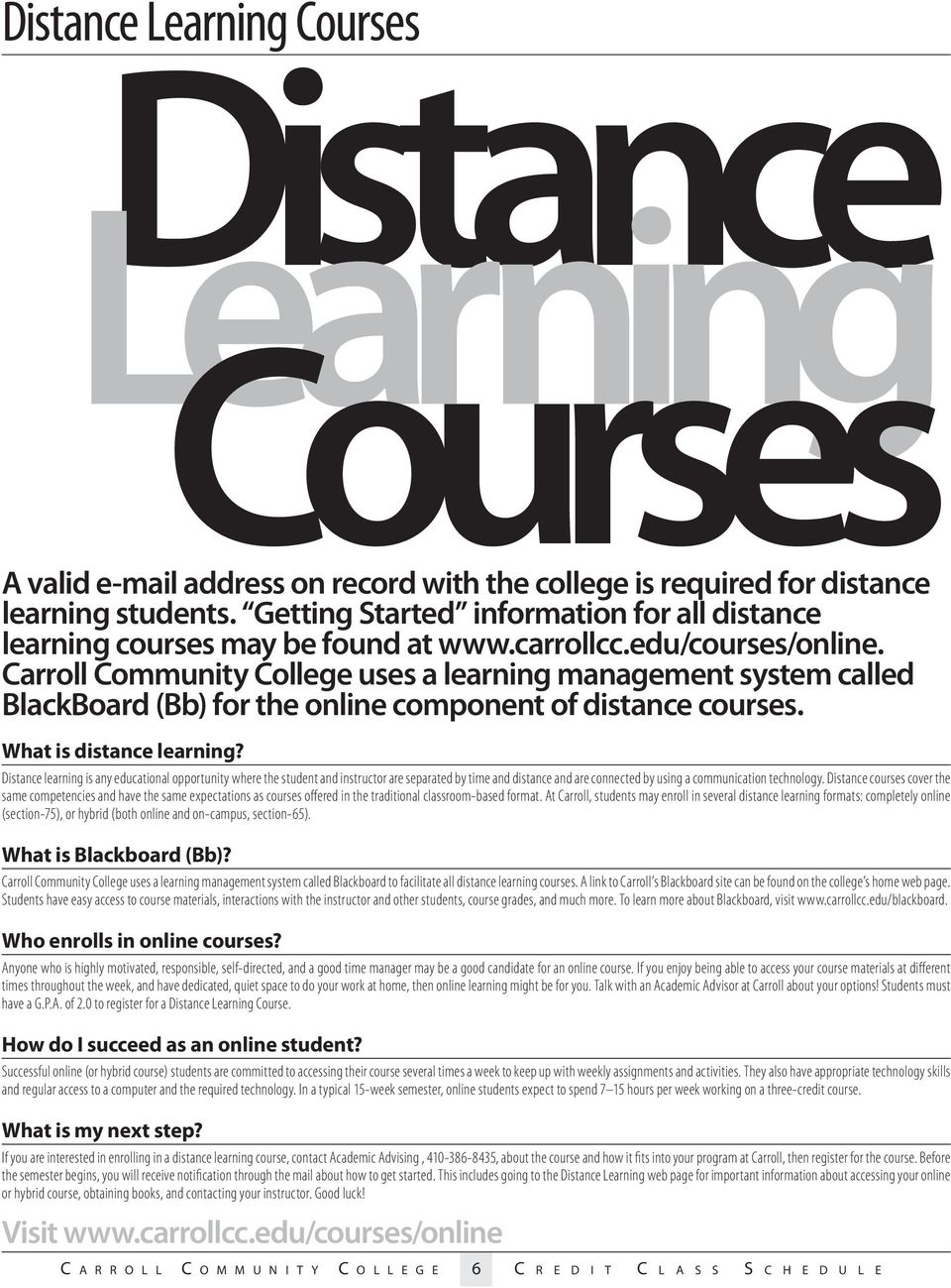 Carroll Community College uses a learning management system called BlackBoard (Bb) for the online component of distance courses. What is distance learning?