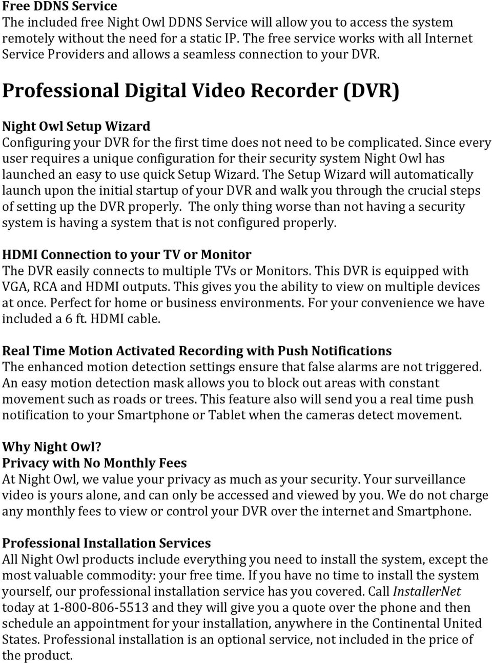 Professional Digital Video Recorder (DVR) Night Owl Setup Wizard Configuring your DVR for the first time does not need to be complicated.