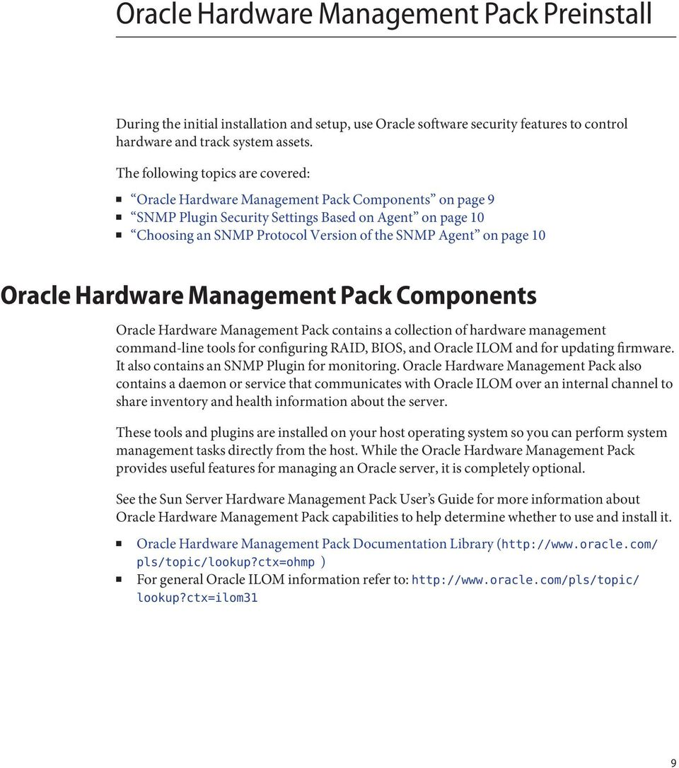 page 10 Oracle Hardware Management Pack Components Oracle Hardware Management Pack contains a collection of hardware management command-line tools for configuring RAID, BIOS, and Oracle ILOM and for