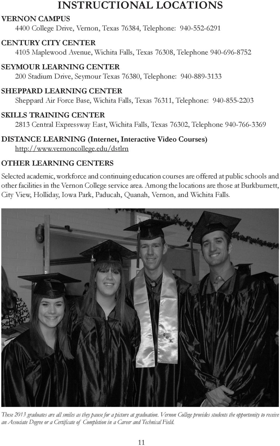 TRAINING CENTER 2813 Central Expressway East, Wichita Falls, Texas 76302, Telephone 940-766-3369 DISTANCE LEARNING (Internet, Interactive Video Courses) http://www.vernoncollege.