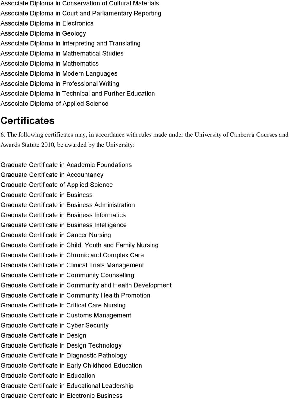 Diploma in Technical and Further Education Associate Diploma of Applied Science Certificates 6.