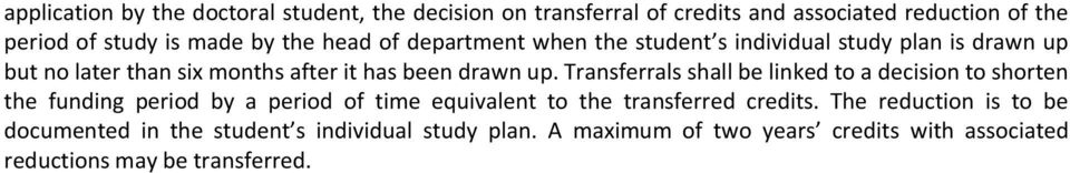 Transferrals shall be linked to a decision to shorten the funding period by a period of time equivalent to the transferred credits.