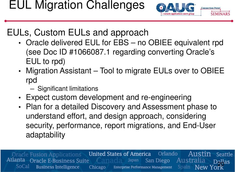 1 regarding converting Oracle s EUL to rpd) Migration Assistant Tool to migrate EULs over to OBIEE rpd Significant