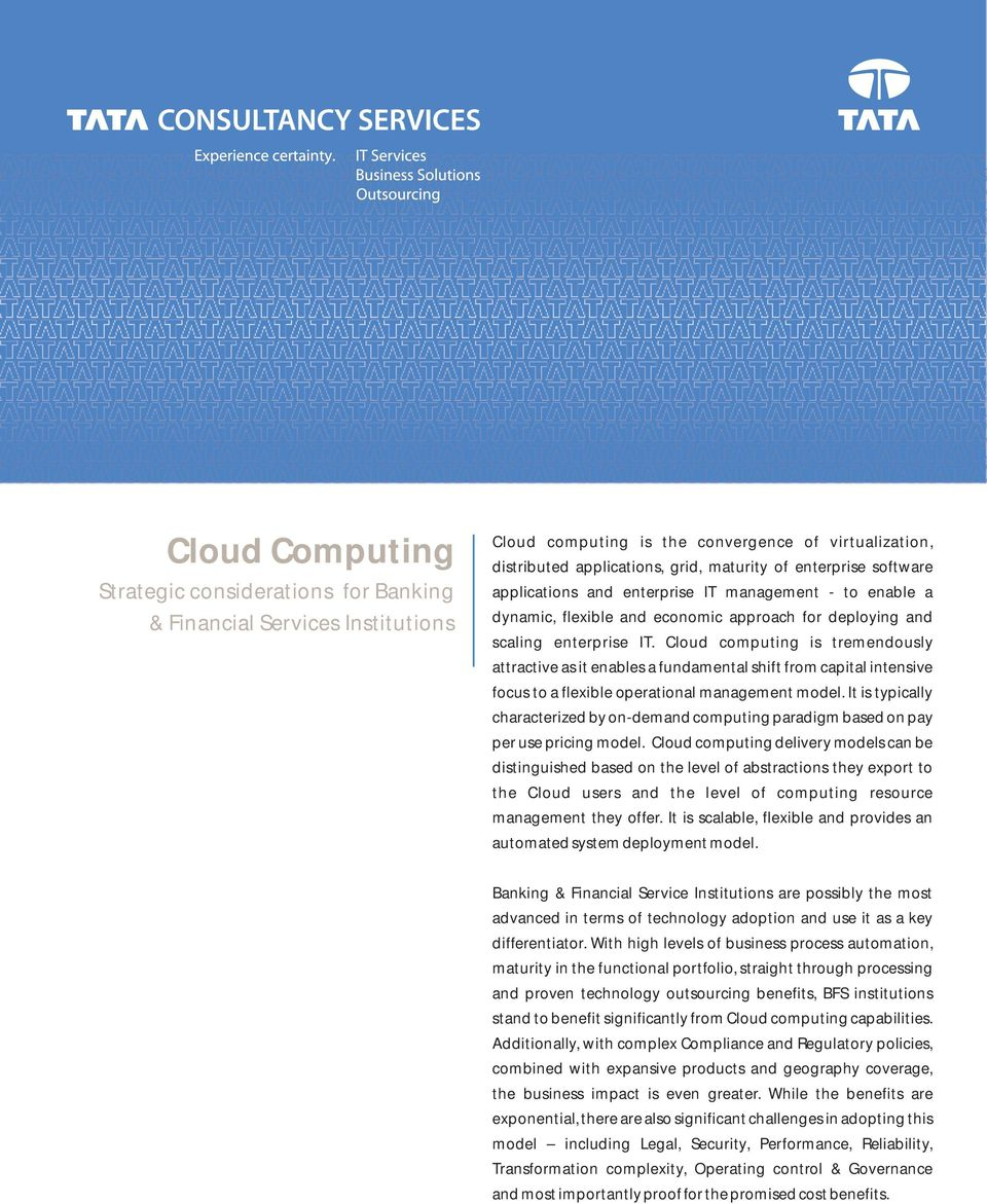 Cloud computing is tremendously attractive as it enables a fundamental shift from capital intensive focus to a flexible operational management model.