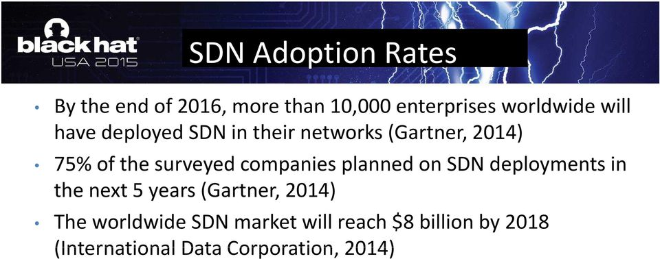 companies planned on SDN deployments in the next 5 years (Gartner, 2014) The