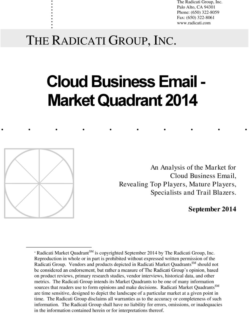 September 2014 Radicati Market Quadrant SM is copyrighted September 2014 by The Radicati Group, Inc.