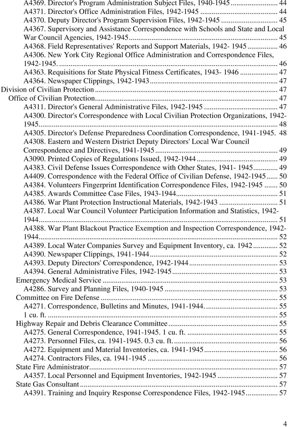 .. 46 A4306. New York City Regional Office Administration and Correspondence Files, 1942-1945.... 46 A4363. Requisitions for State Physical Fitness Certificates, 1943-1946... 47 A4364.