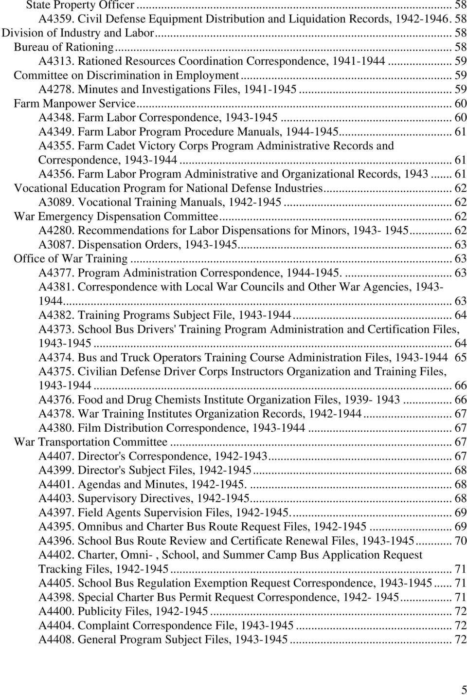 .. 60 A4348. Farm Labor Correspondence, 1943-1945... 60 A4349. Farm Labor Program Procedure Manuals, 1944-1945... 61 A4355.