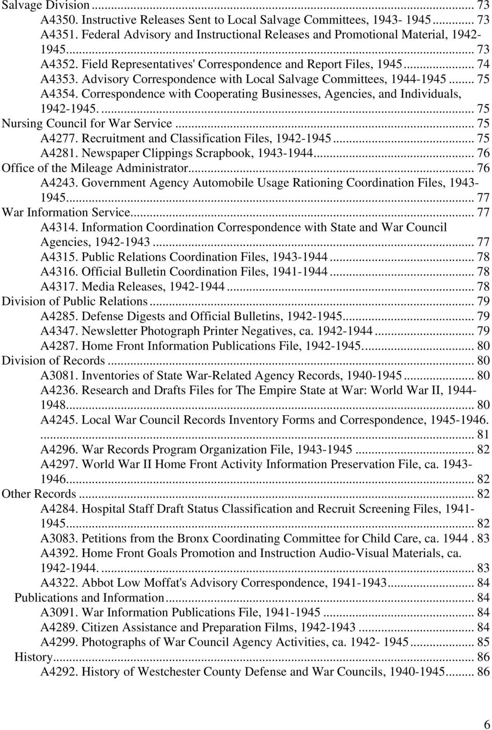 Correspondence with Cooperating Businesses, Agencies, and Individuals, 1942-1945.... 75 Nursing Council for War Service... 75 A4277. Recruitment and Classification Files, 1942-1945... 75 A4281.