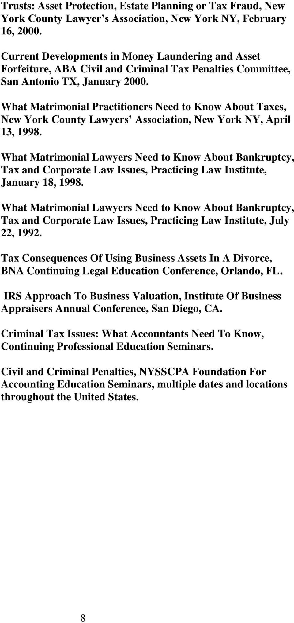 What Matrimonial Practitioners Need to Know About Taxes, New York County Lawyers Association, New York NY, April 13, 1998.