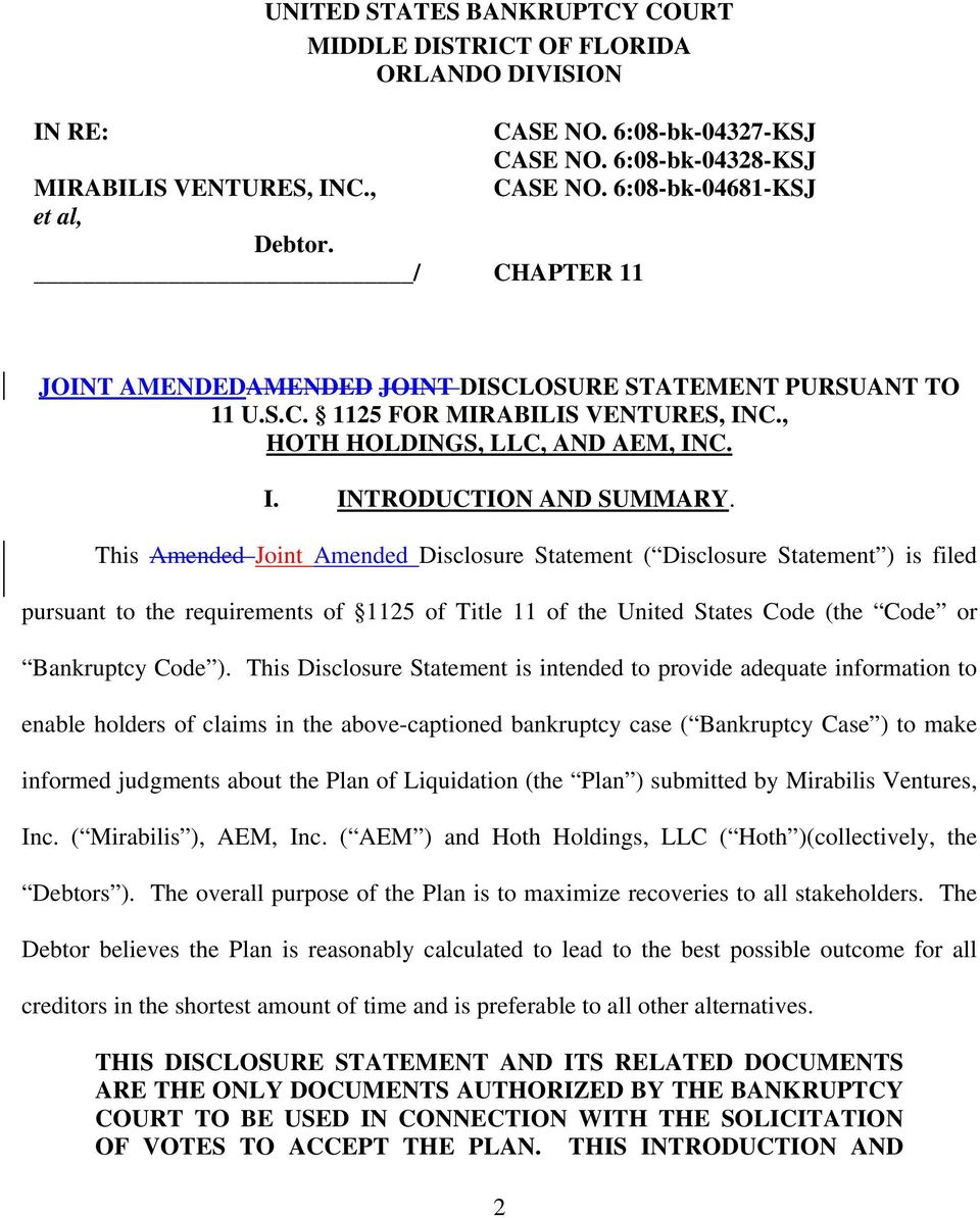 This Amended Joint Amended Disclosure Statement ( Disclosure Statement ) is filed pursuant to the requirements of 1125 of Title 11 of the United States Code (the Code or Bankruptcy Code ).
