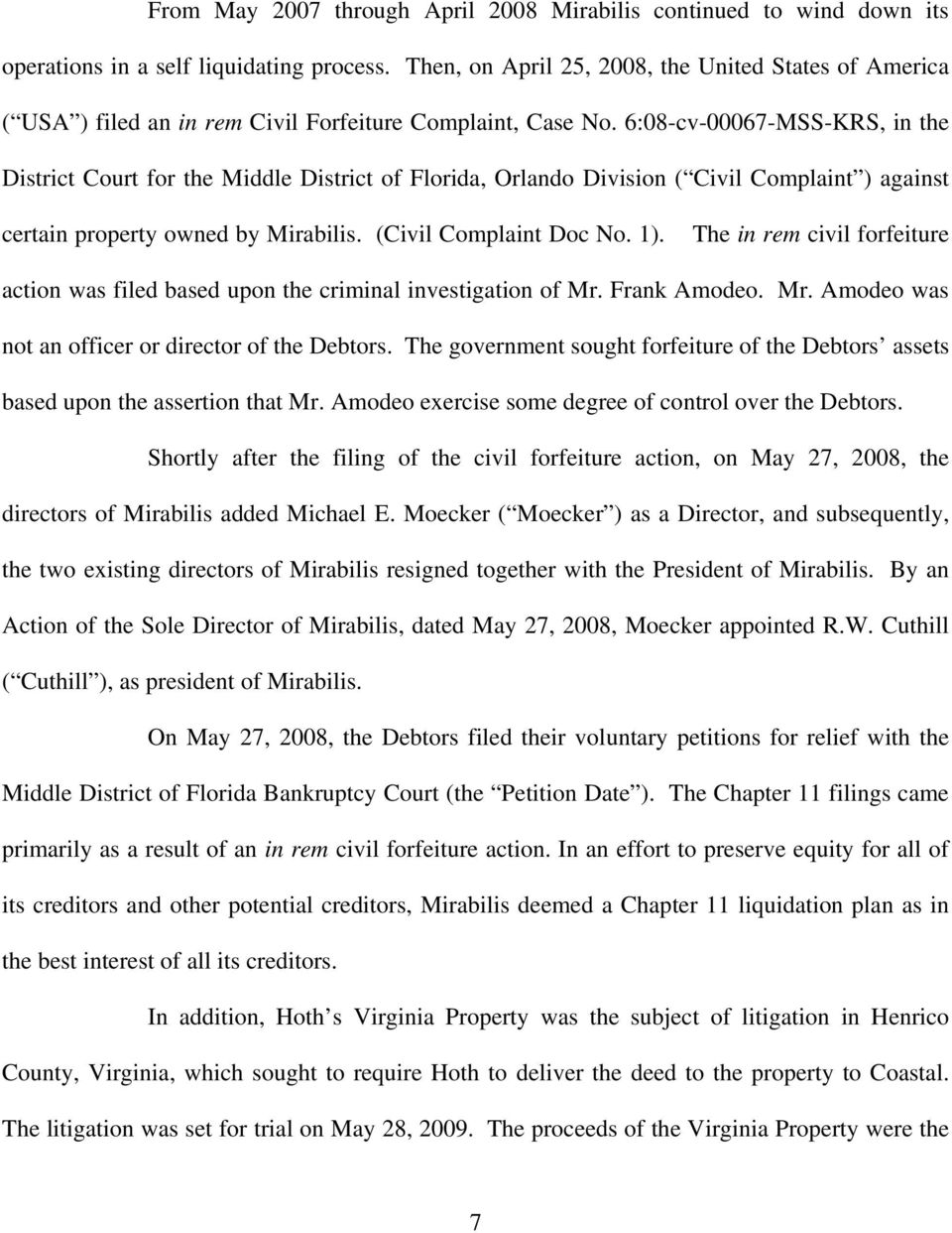 6:08-cv-00067-MSS-KRS, in the District Court for the Middle District of Florida, Orlando Division ( Civil Complaint ) against certain property owned by Mirabilis. (Civil Complaint Doc No. 1).