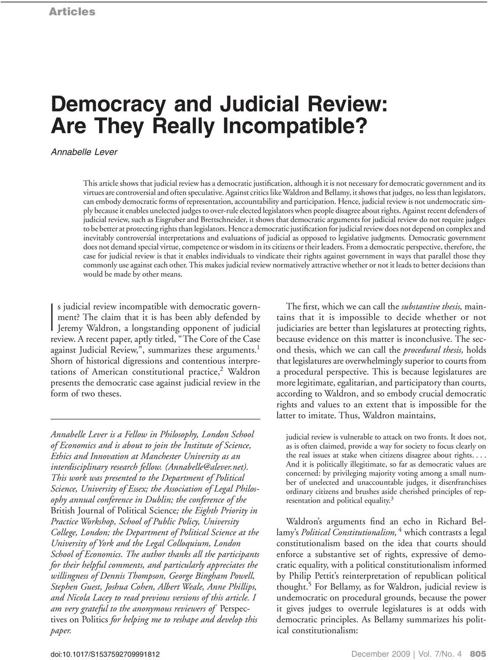 Against critics like Waldron and Bellamy, it shows that judges, no less than legislators, can embody democratic forms of representation, accountability and participation.