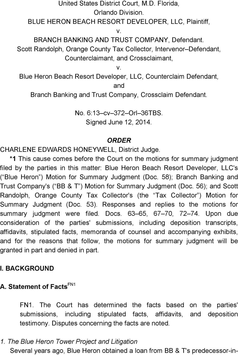 Blue Heron Beach Resort Developer, LLC, Counterclaim Defendant, and Branch Banking and Trust Company, Crossclaim Defendant. No. 6:13 cv 372 Orl 36TBS. Signed June 12, 2014.