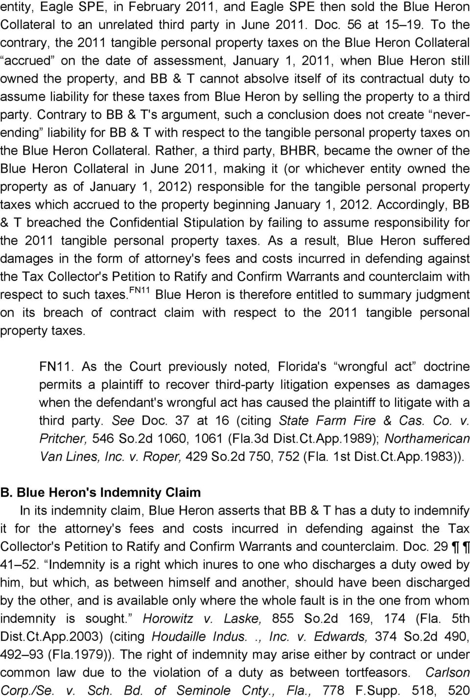 absolve itself of its contractual duty to assume liability for these taxes from Blue Heron by selling the property to a third party.