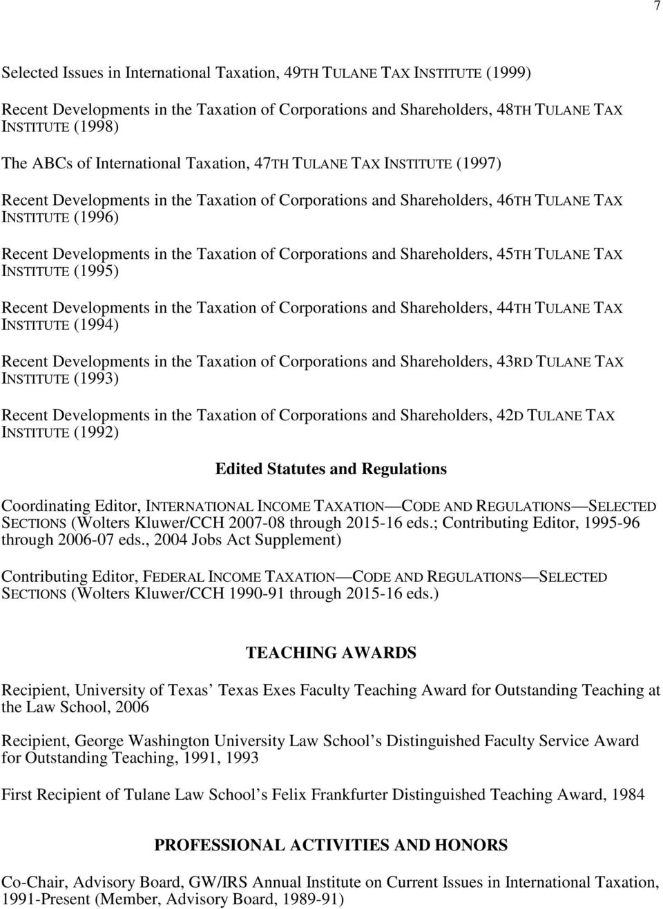 Corporations and Shareholders, 45TH TULANE TAX INSTITUTE (1995) Recent Developments in the Taxation of Corporations and Shareholders, 44TH TULANE TAX INSTITUTE (1994) Recent Developments in the
