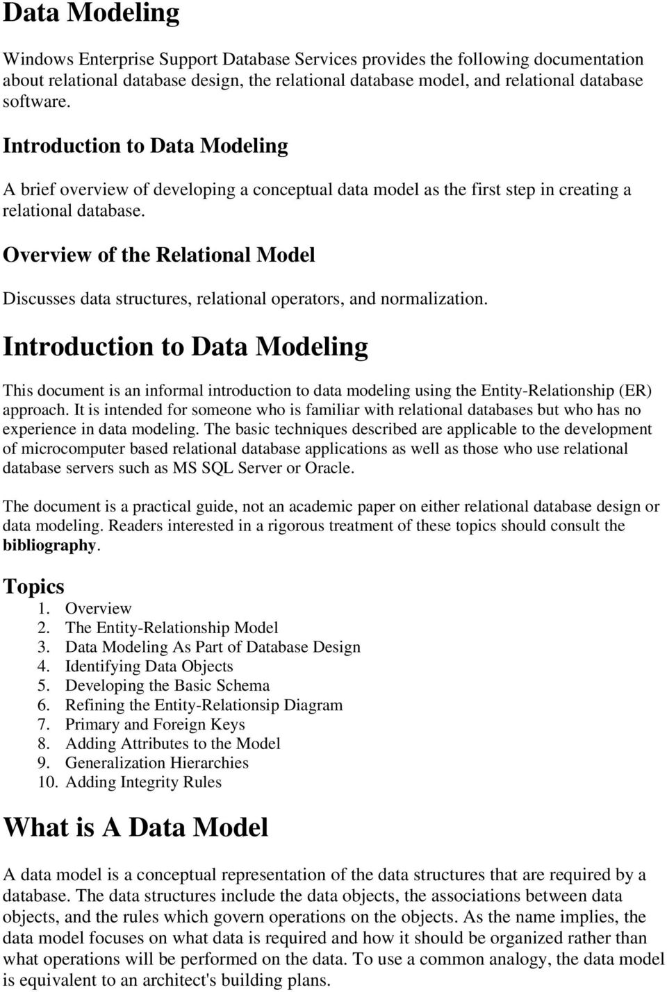 Overview of the Relational Model Discusses data structures, relational operators, and normalization.