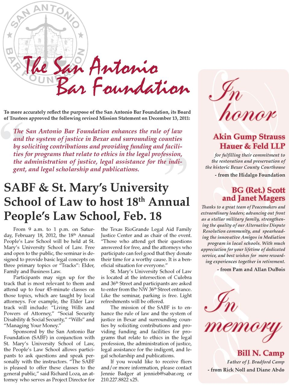 relate to ethics in the legal profession, the administration of justice, legal assistance for the indigent, and legal scholarship and publications. SABF & St.