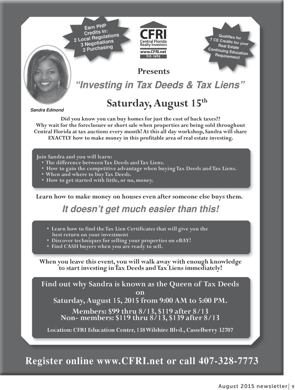 Sandra Edmond Presents Investing in Tax Deeds & Tax Liens Saturday, August 15 th Did you know you can buy homes for just the cost of back taxes?