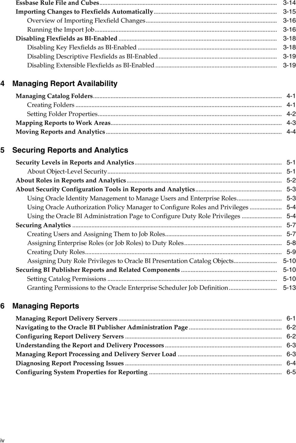 .. 3-19 4 Managing Report Availability Managing Catalog Folders... 4-1 Creating Folders... 4-1 Setting Folder Properties... 4-2 Mapping Reports to Work Areas... 4-3 Moving Reports and Analytics.