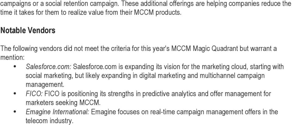 com is expanding its vision for the marketing cloud, starting with social marketing, but likely expanding in digital marketing and multichannel campaign management.