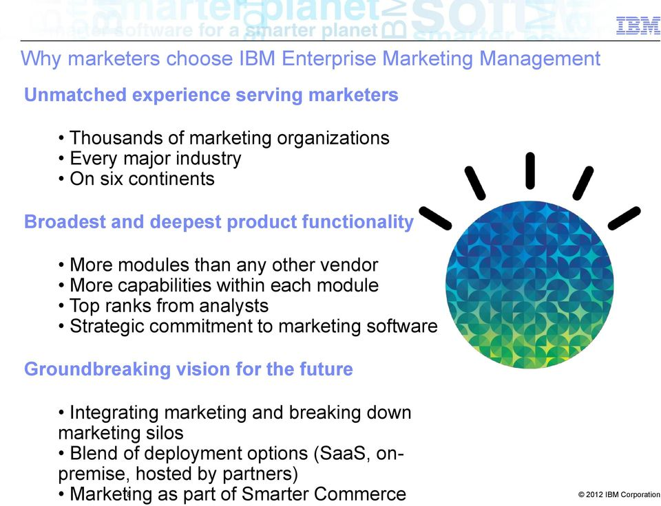 each module Top ranks from analysts Strategic commitment to marketing software Groundbreaking vision for the future Integrating marketing