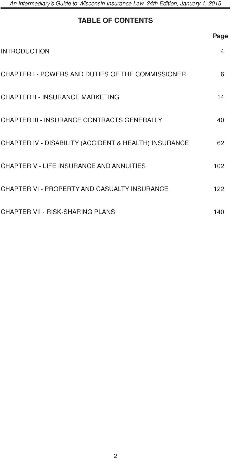 IV - DISABILITY (ACCIDENT & HEALTH) INSURANCE 62 CHAPTER V - LIFE INSURANCE AND ANNUITIES