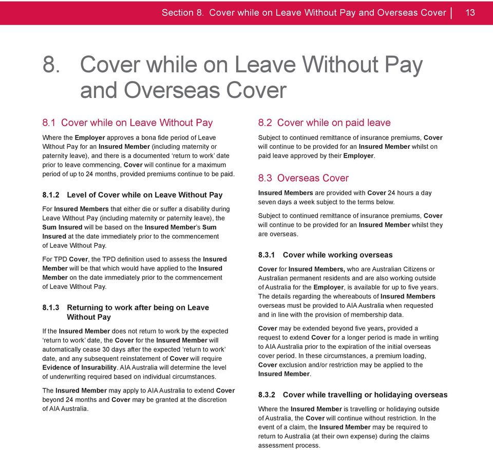to work date prior to leave commencing, Cover will continue for a maximum period of up to 24 months, provided premiums continue to be paid. 8.1.
