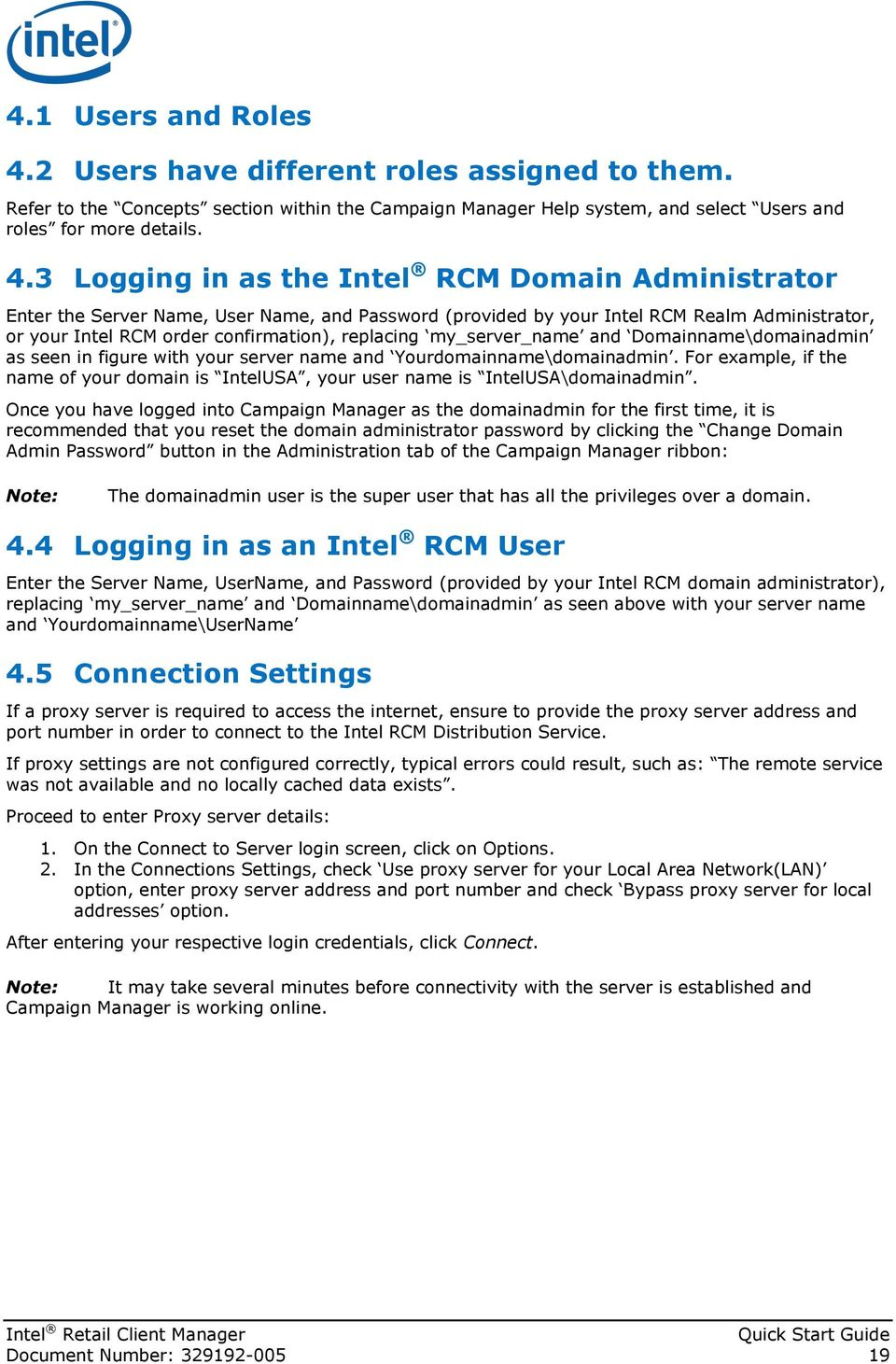 3 Logging in as the Intel RCM Domain Administrator Enter the Server Name, User Name, and Password (provided by your Intel RCM Realm Administrator, or your Intel RCM order confirmation), replacing