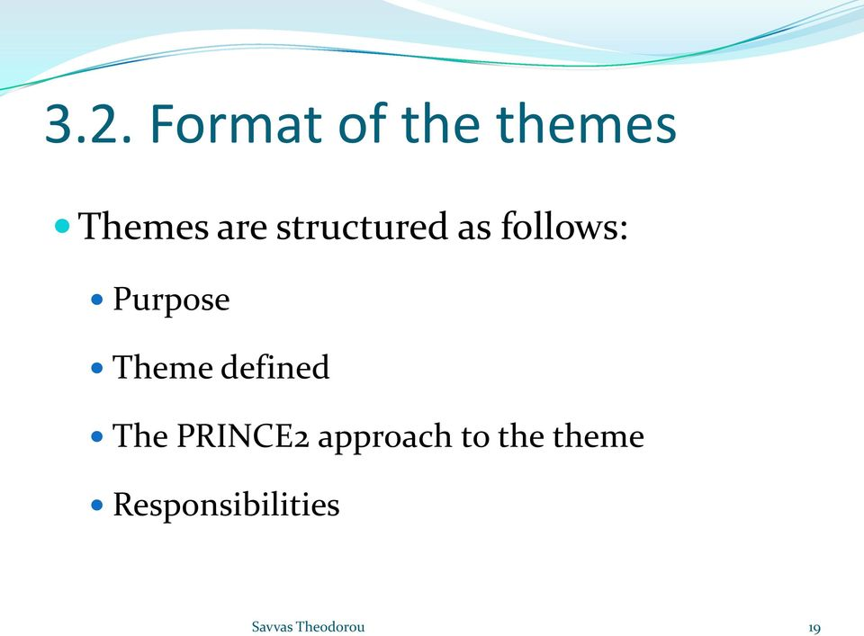 Purpose Theme defined The PRINCE2