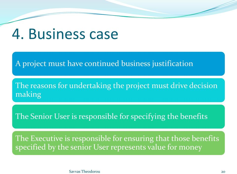 is responsible for specifying the benefits The Executive is responsible for