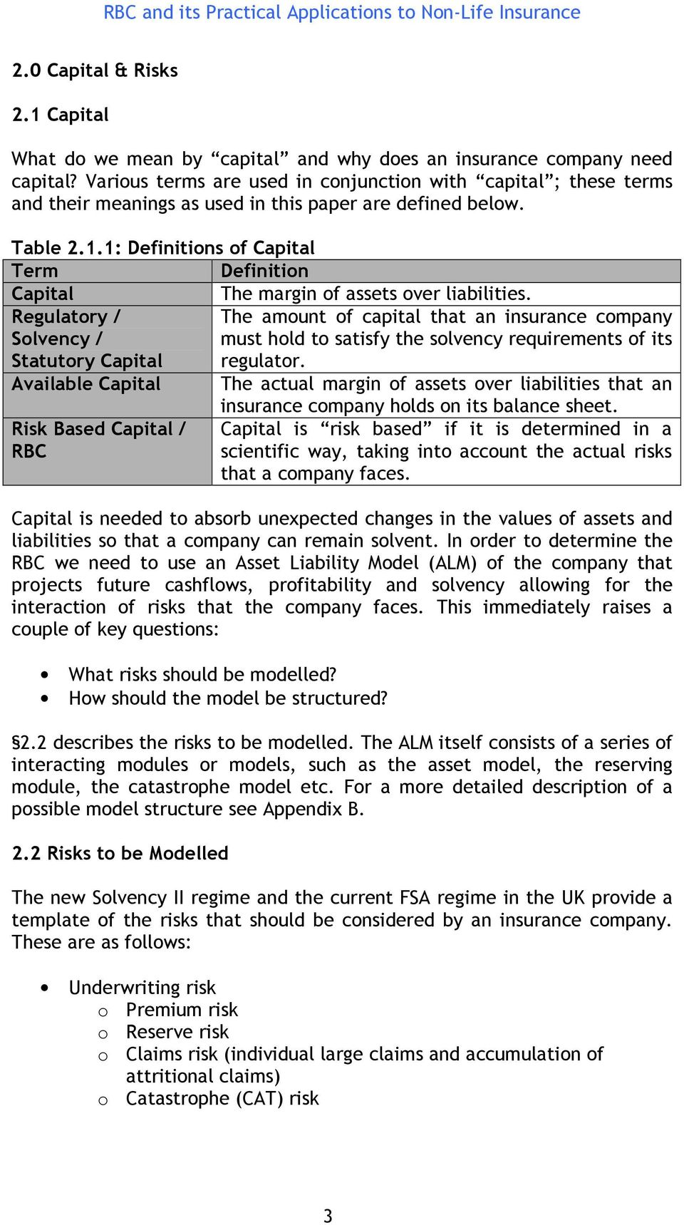 1: Definitions of Capital Term Definition Capital The margin of assets over liabilities.