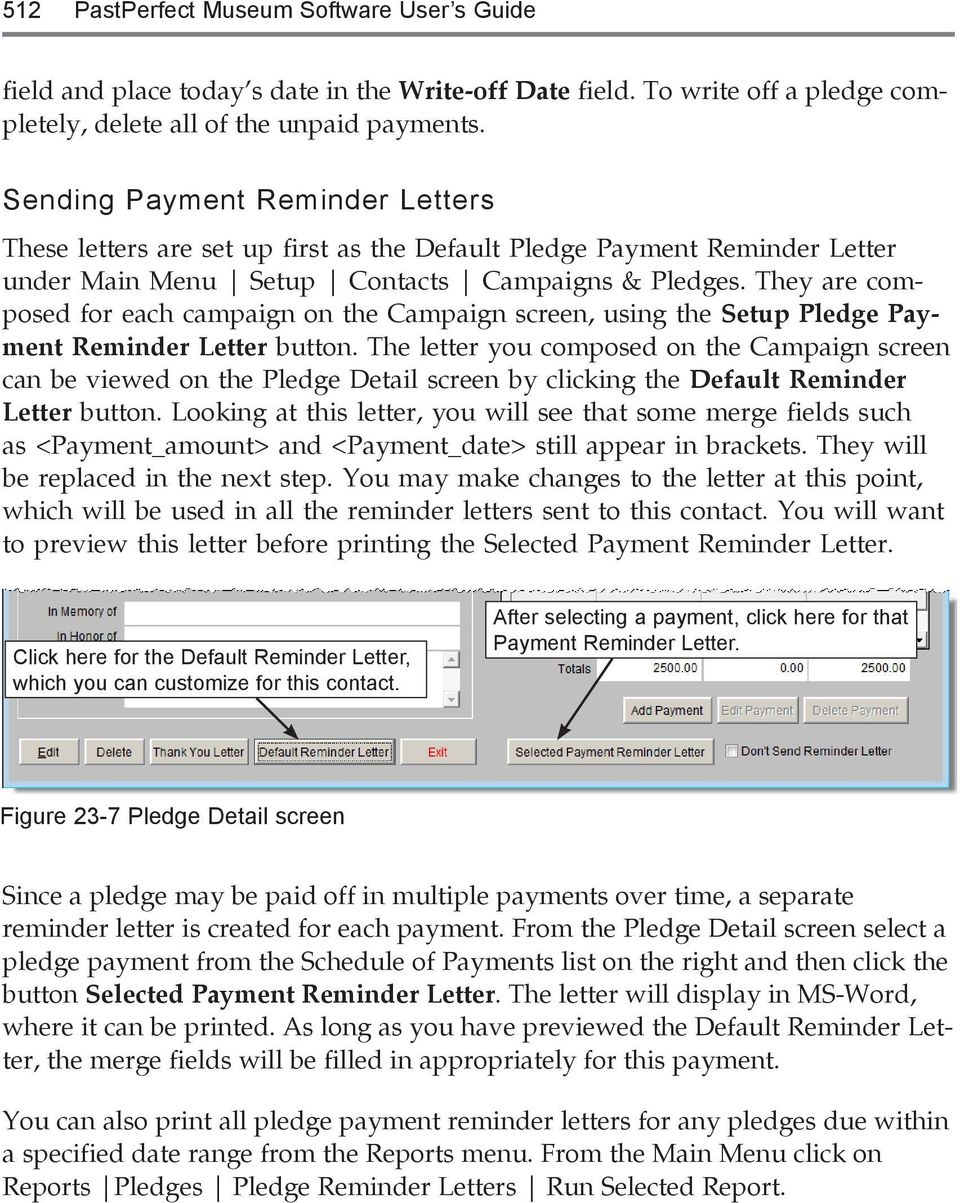 They are composed for each campaign on the Campaign screen, using the Setup Pledge Payment Reminder Letter button.