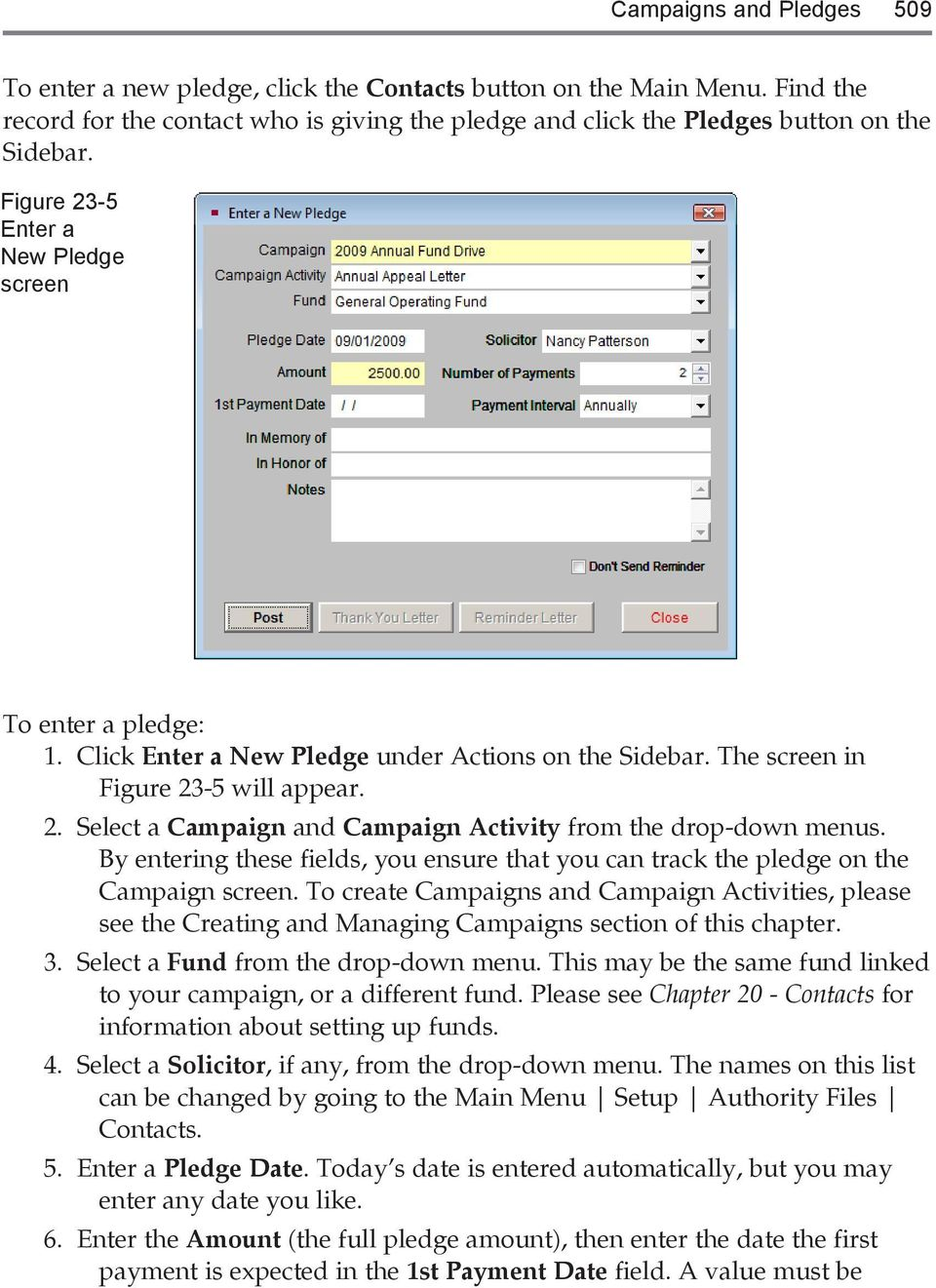 By entering these fields, you ensure that you can track the pledge on the Campaign screen.