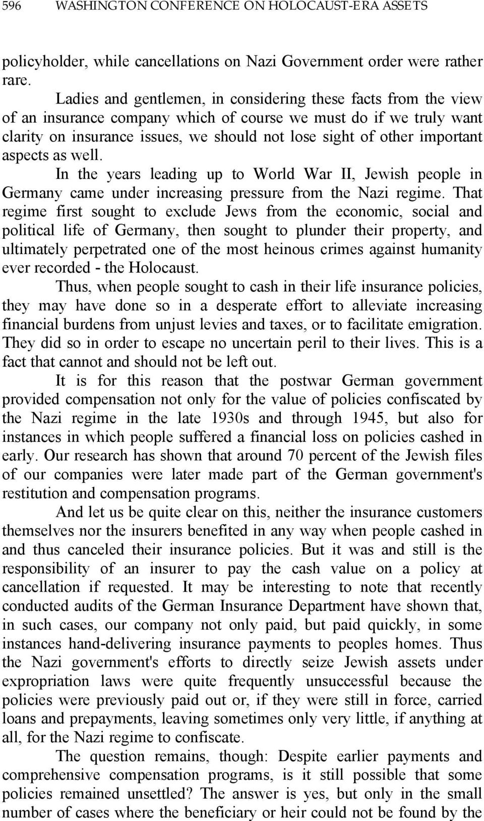 important aspects as well. In the years leading up to World War II, Jewish people in Germany came under increasing pressure from the Nazi regime.