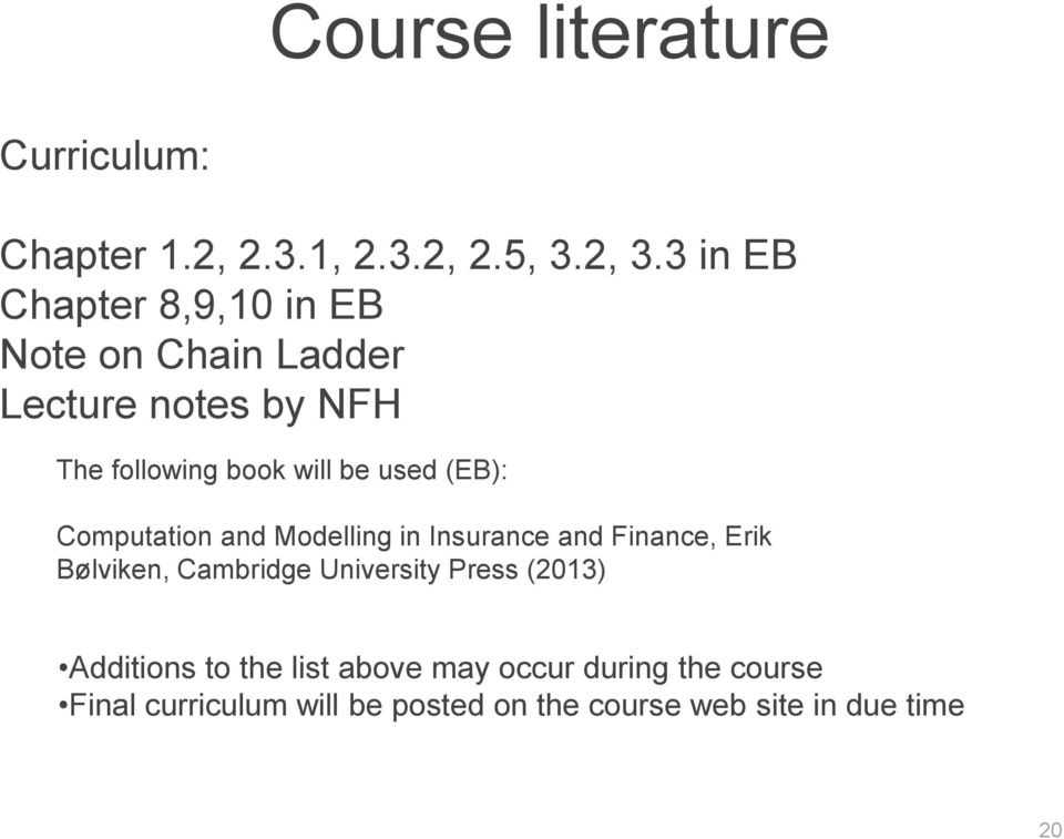 used (EB): Computation and Modelling in Insurance and Finance, Erik Bølviken, Cambridge University