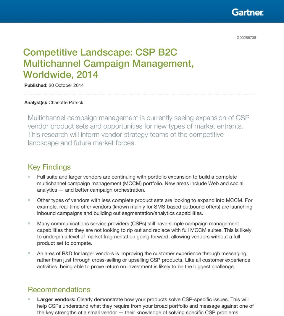 Key Findings Full suite and larger vendors are continuing with portfolio expansion to build a complete multichannel campaign management (MCCM) portfolio.