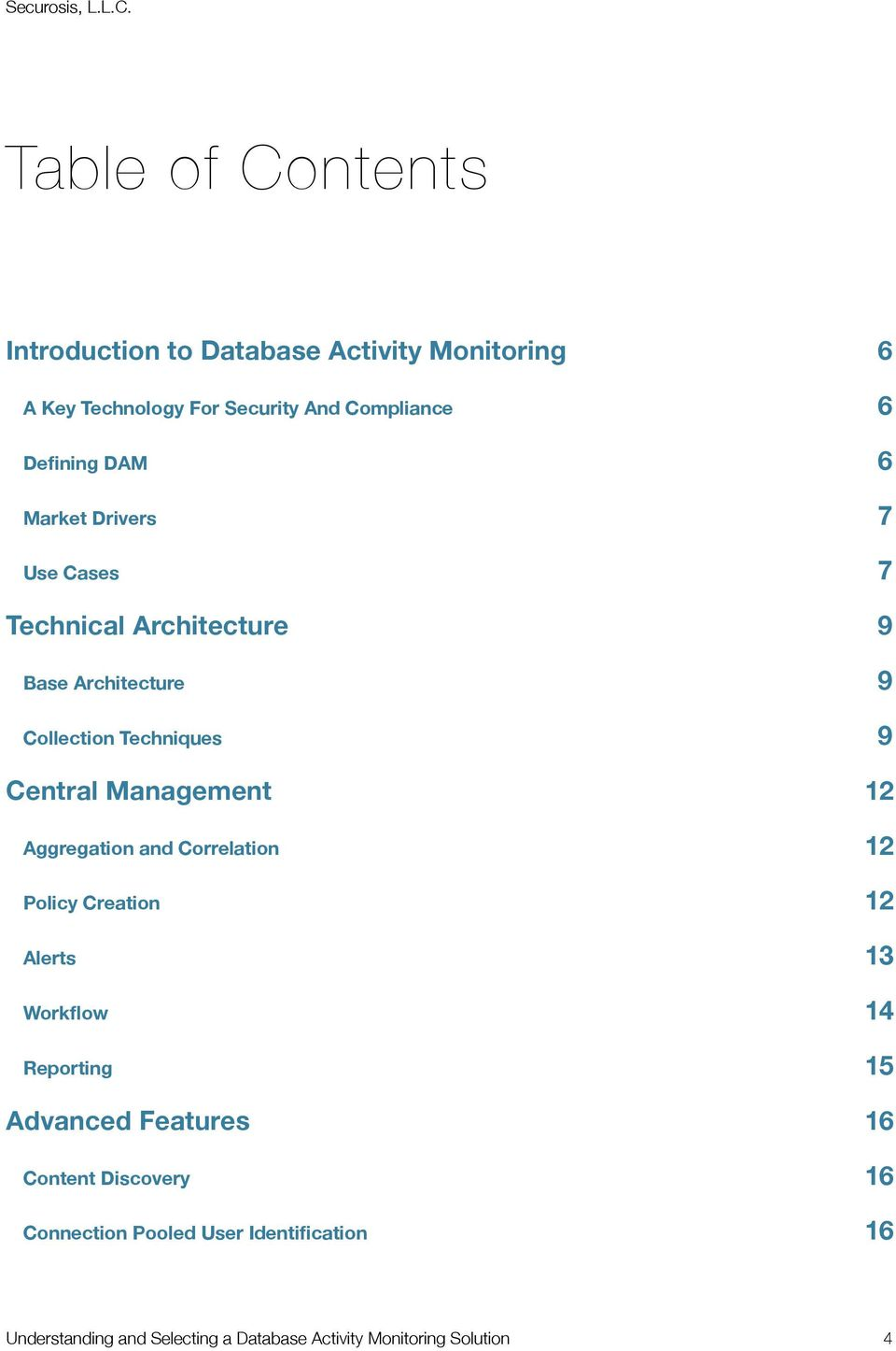 Management 12 Aggregation and Correlation 12 Policy Creation 12 Alerts 13 Workflow 14 Reporting 15 Advanced Features 16