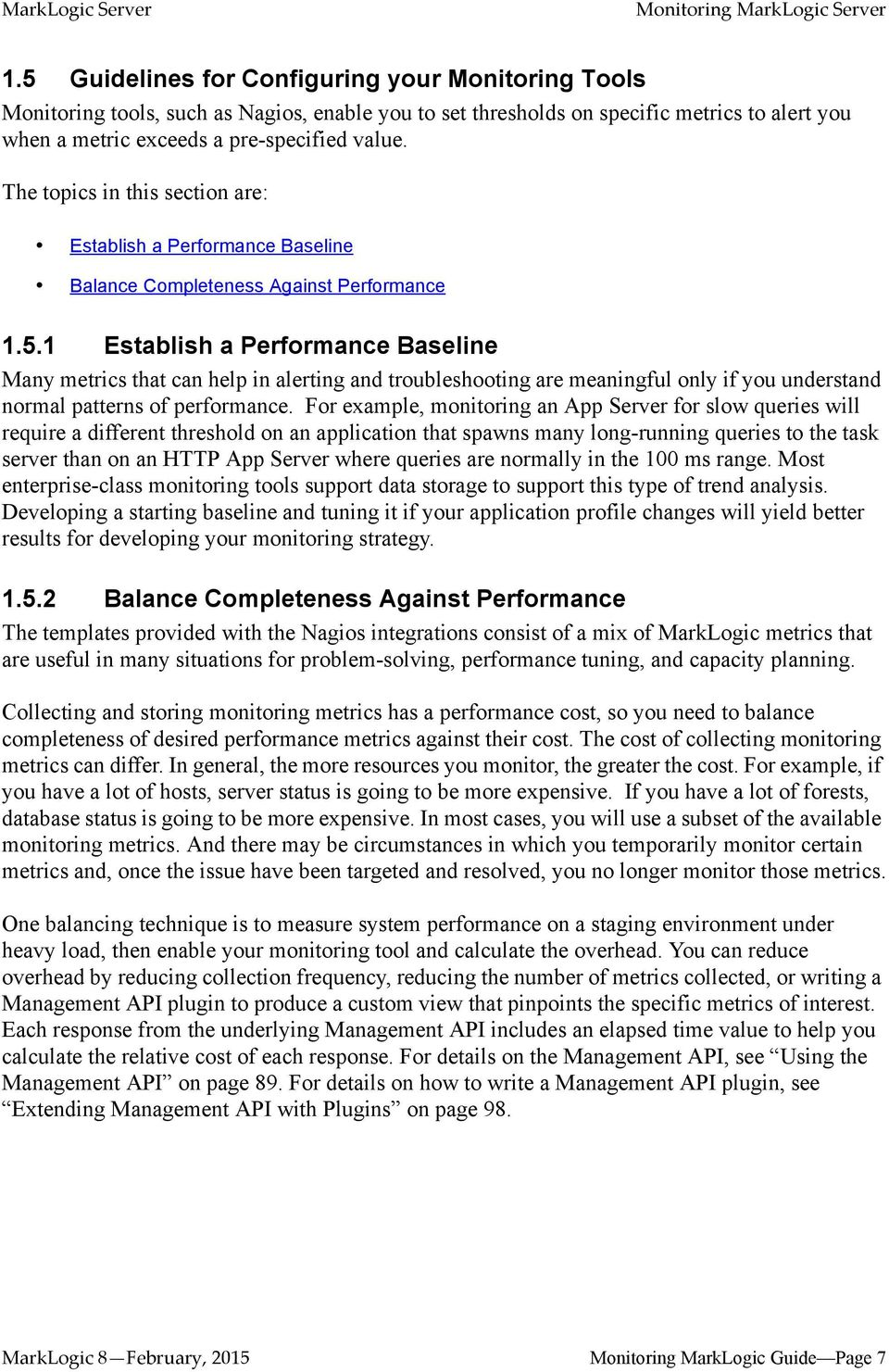 The topics in this section are: Establish a Performance Baseline Balance Completeness Against Performance 1.5.
