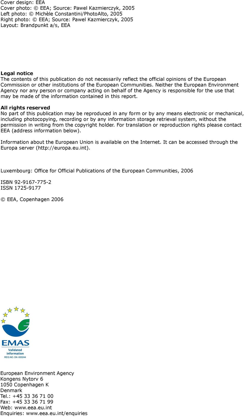 Neither the European Environment Agency nor any person or company acting on behalf of the Agency is responsible for the use that may be made of the information contained in this report.